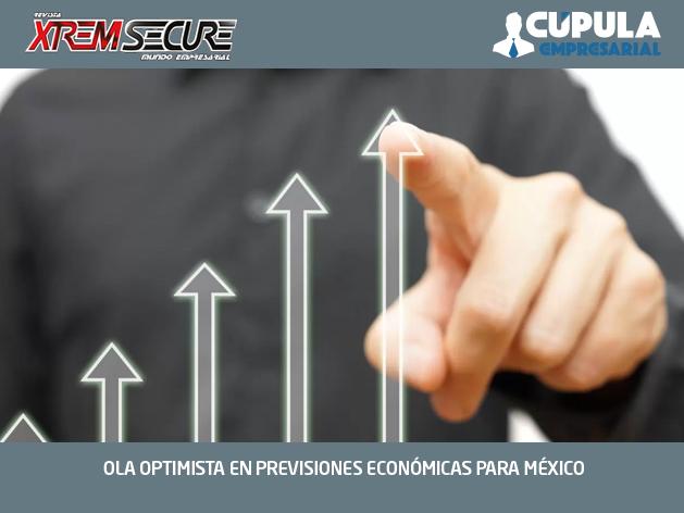 OLA OPTIMISTA EN PREVISIONES ECONÓMICAS PARA MÉXICO
