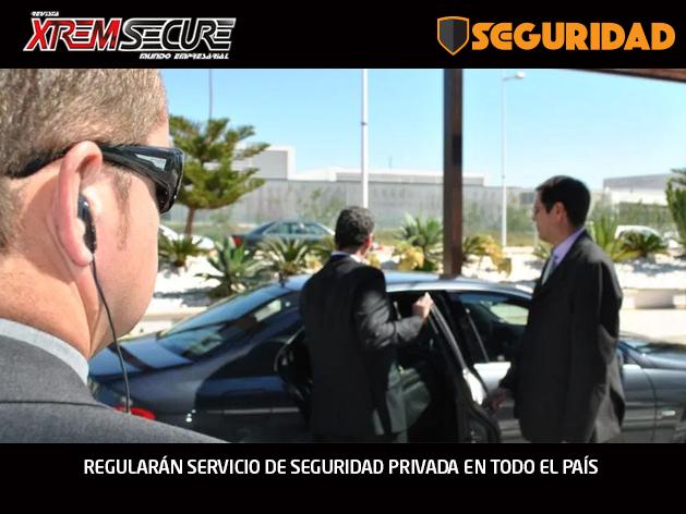 REGULARÁN SERVICIO DE SEGURIDAD PRIVADA EN TODO EL PAÍS