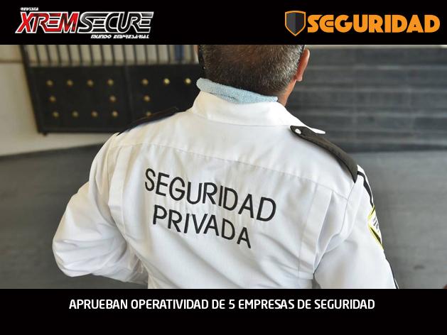 APRUEBAN OPERATIVIDAD DE 5 EMPRESAS DE SEGURIDAD