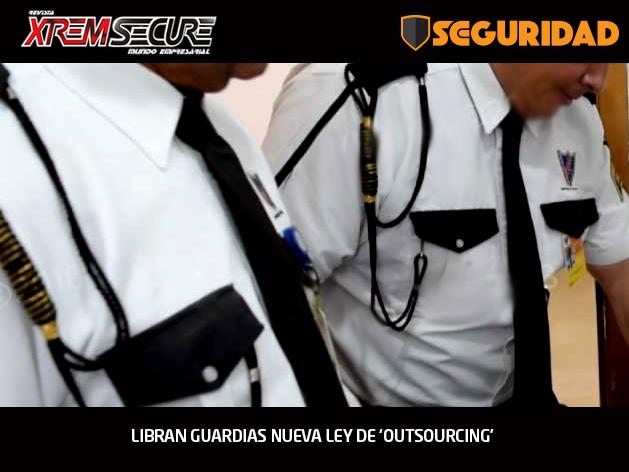 LIBRAN GUARDIAS NUEVA LEY DE 'OUTSOURCING'