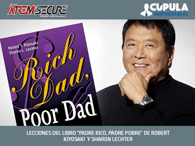"""LECCIONES DEL LIBRO """"PADRE RICO, PADRE POBRE"""" DE ROBERT KIYOSAKI Y SHARON LECHTER"""