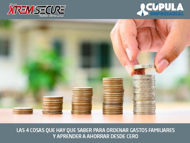 LAS 4 COSAS QUE HAY QUE SABER PARA ORDENAR GASTOS FAMILIARES Y APRENDER A AHORRAR DESDE CERO
