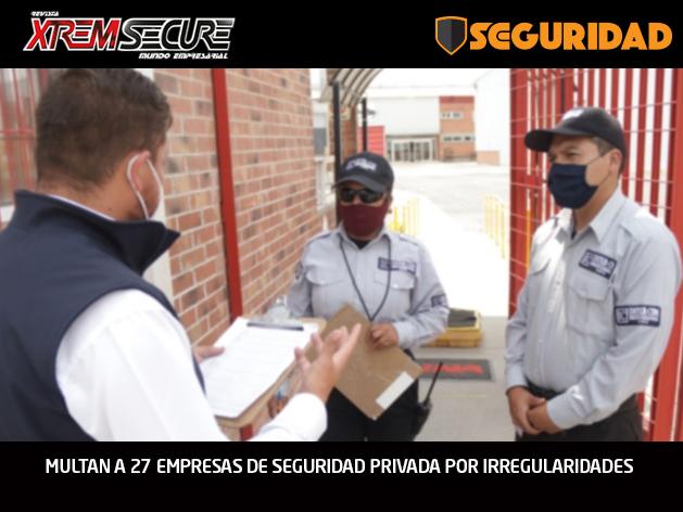 MULTAN A 27 EMPRESAS DE SEGURIDAD PRIVADA POR IRREGULARIDADES