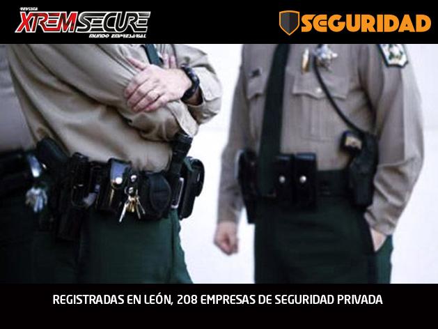 REGISTRADAS EN LEÓN, 208 EMPRESAS DE SEGURIDAD PRIVADA